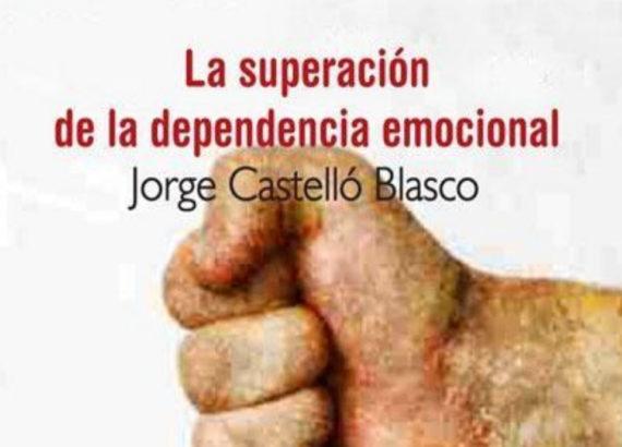 La Superacion de la Dependencia Emocional
