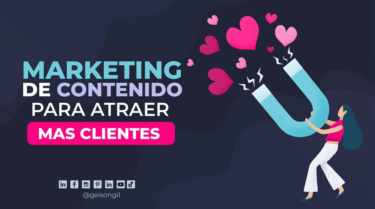 Cómo atraer a más clientes con marketing de contenido
