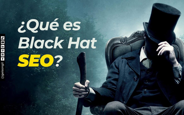 ¿Qué es Black Hat SEO? SEO de sombrero Negro -Penalizacion de Google